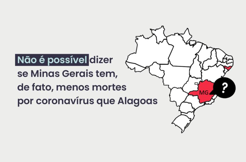Não é possível dizer se Minas Gerais tem, de fato, menos mortes por coronavírus que Alagoas