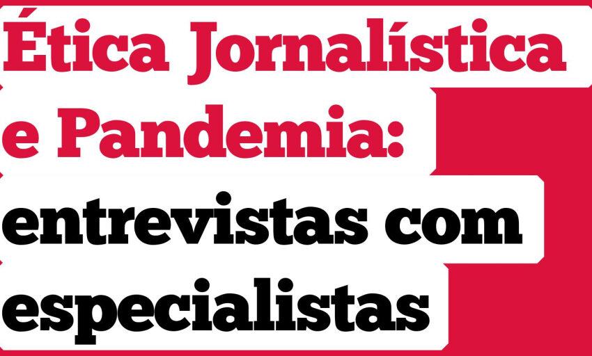 """objETHOS lança """"Ética Jornalística e Pandemia: entrevistas com especialistas"""""""