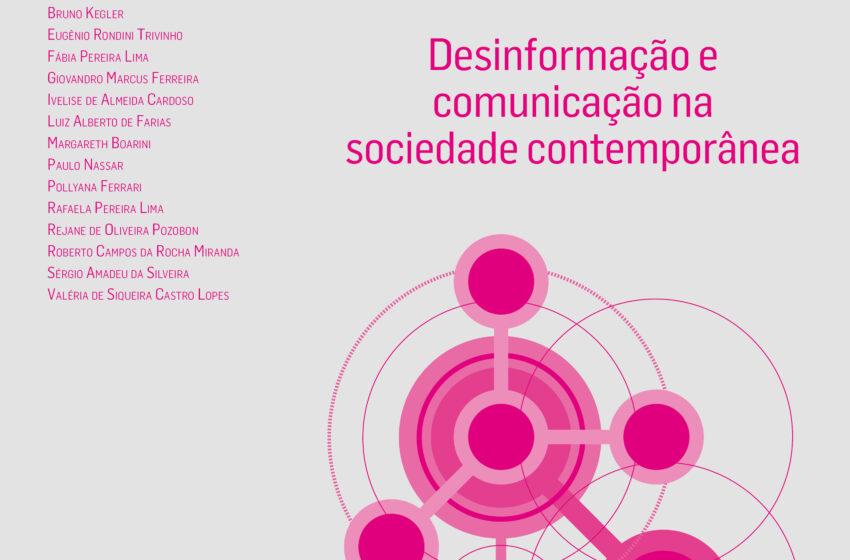 DESINFORMAÇÃO E COMUNICAÇÃO NA SOCIEDADE CONTEMPÔNEA