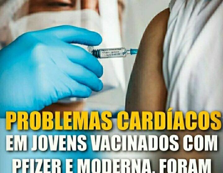 Jovens vacinados com Pfizer e Moderna tiveram problemas cardíacos?